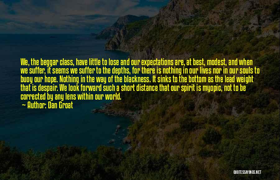 Nothing To Lose Best Quotes By Dan Groat