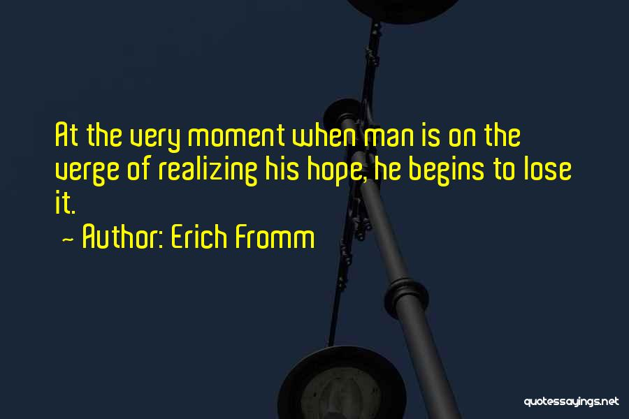 Nothing To Lose Best Quotes By Erich Fromm