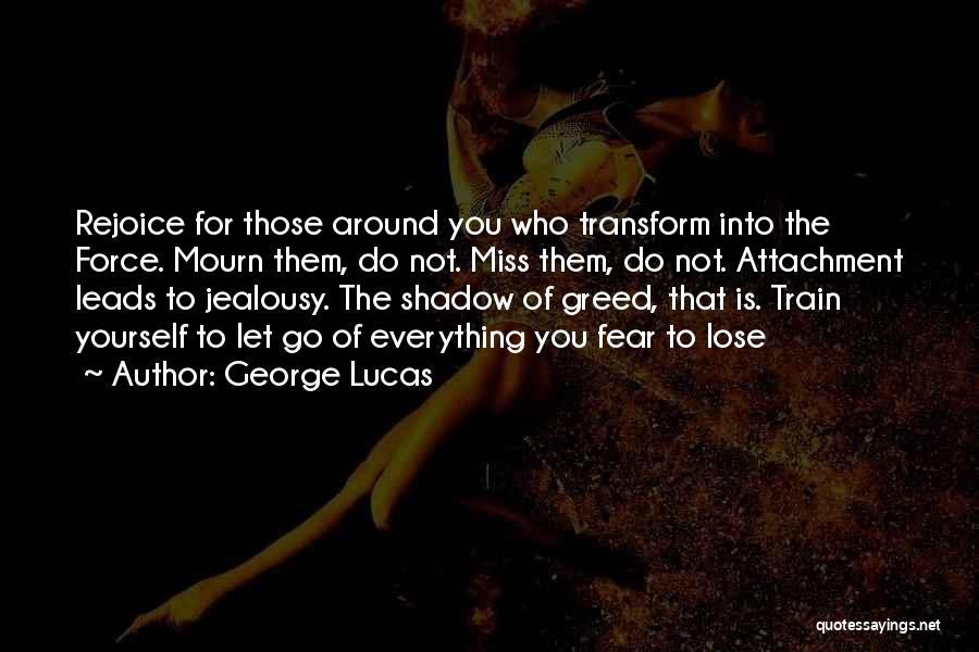 Nothing To Lose Best Quotes By George Lucas