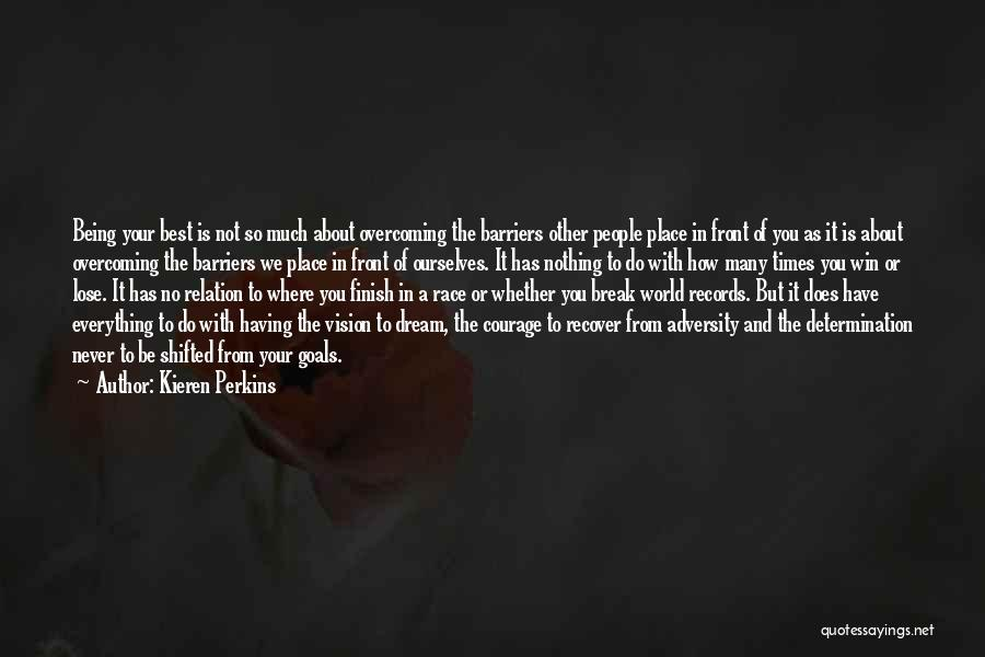 Nothing To Lose Best Quotes By Kieren Perkins