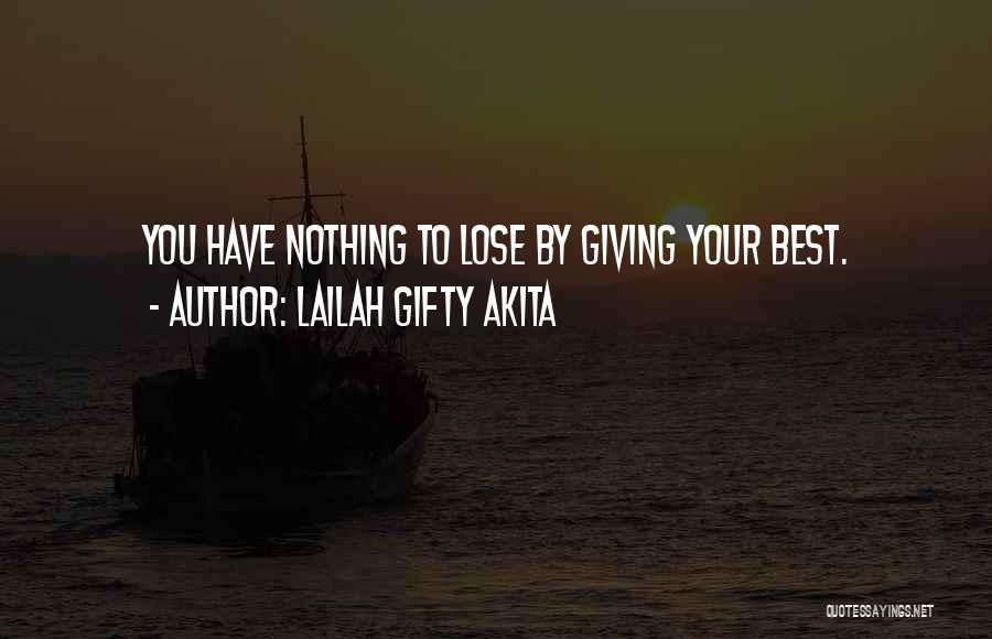 Nothing To Lose Best Quotes By Lailah Gifty Akita