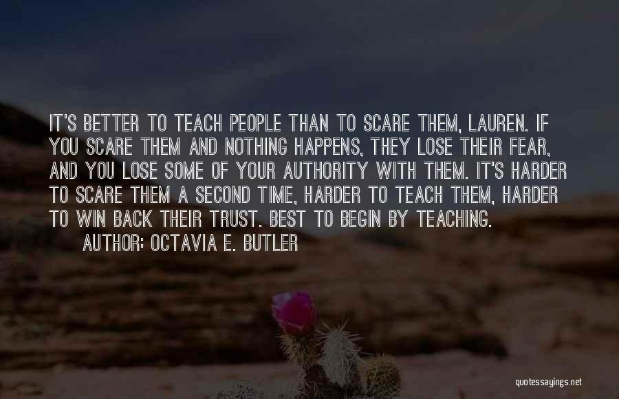 Nothing To Lose Best Quotes By Octavia E. Butler
