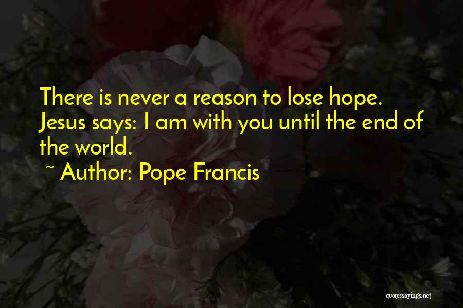 Nothing To Lose Best Quotes By Pope Francis