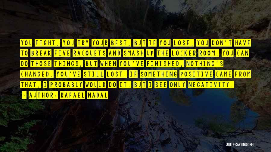 Nothing To Lose Best Quotes By Rafael Nadal