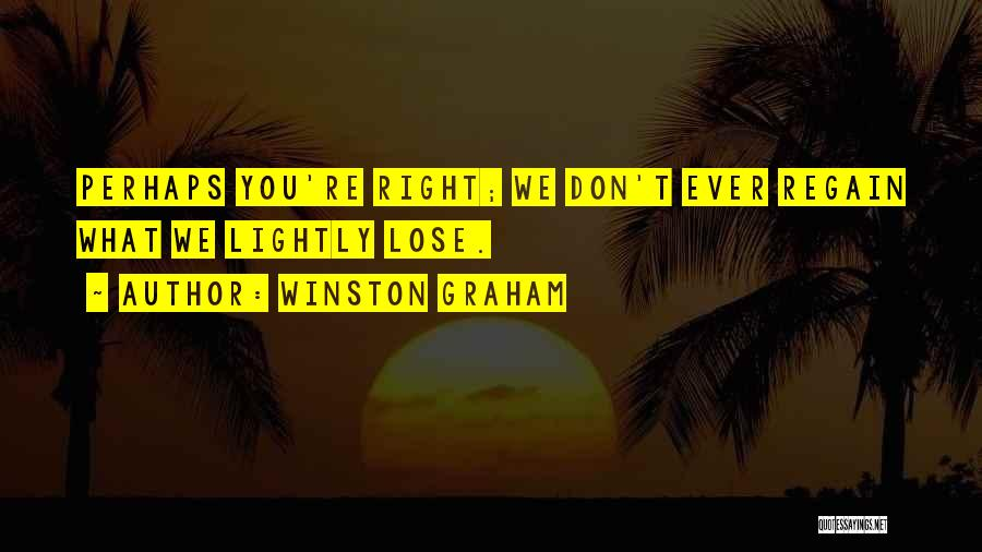 Nothing To Lose Best Quotes By Winston Graham