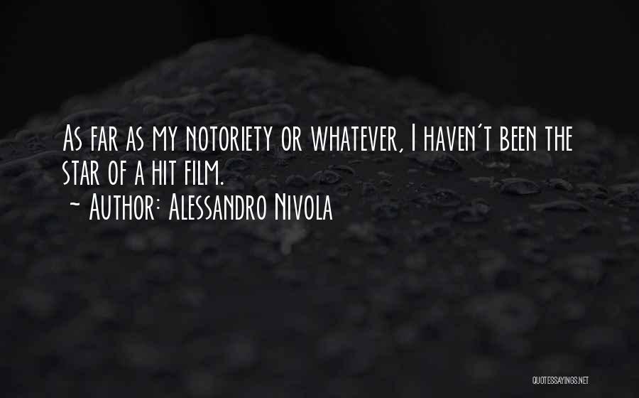 Notoriety Quotes By Alessandro Nivola