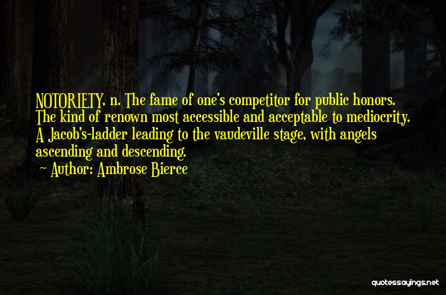 Notoriety Quotes By Ambrose Bierce