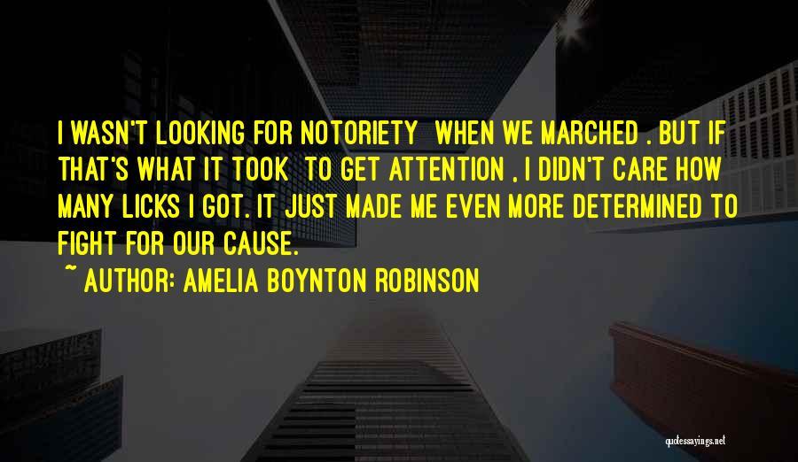 Notoriety Quotes By Amelia Boynton Robinson