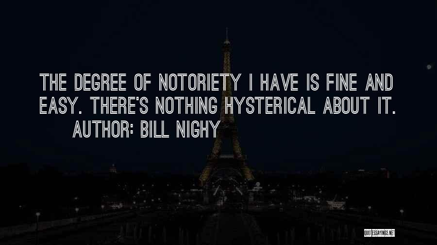 Notoriety Quotes By Bill Nighy