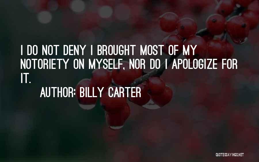 Notoriety Quotes By Billy Carter