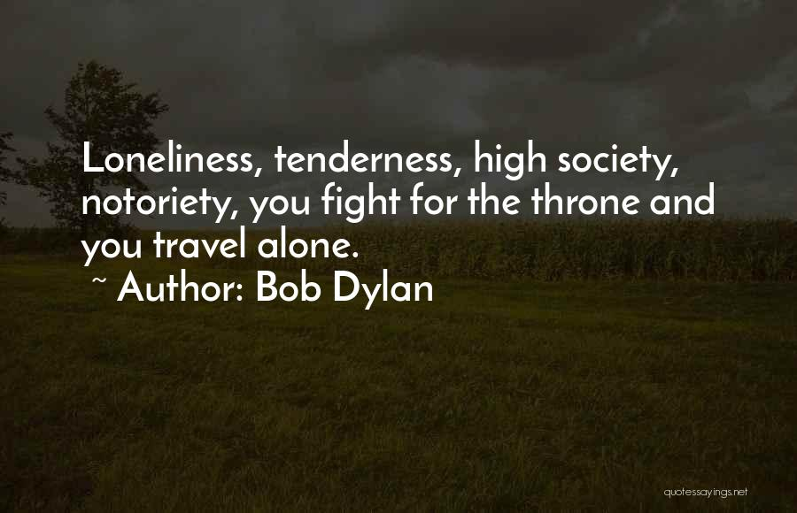 Notoriety Quotes By Bob Dylan
