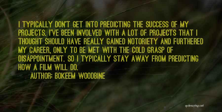 Notoriety Quotes By Bokeem Woodbine
