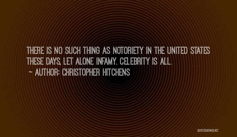 Notoriety Quotes By Christopher Hitchens