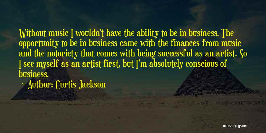 Notoriety Quotes By Curtis Jackson