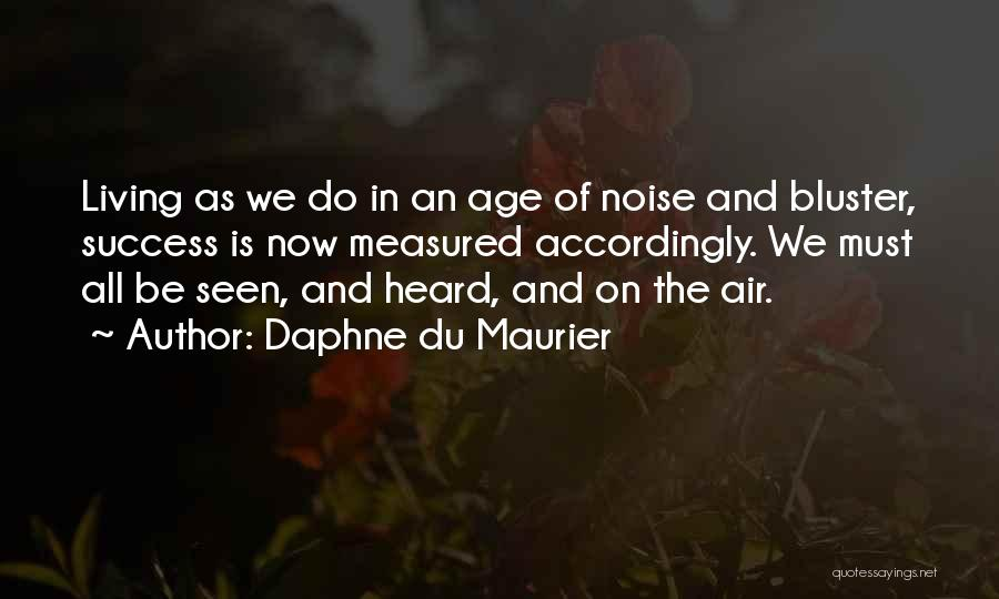 Notoriety Quotes By Daphne Du Maurier