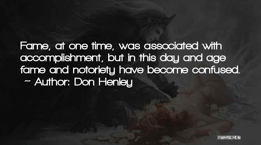 Notoriety Quotes By Don Henley