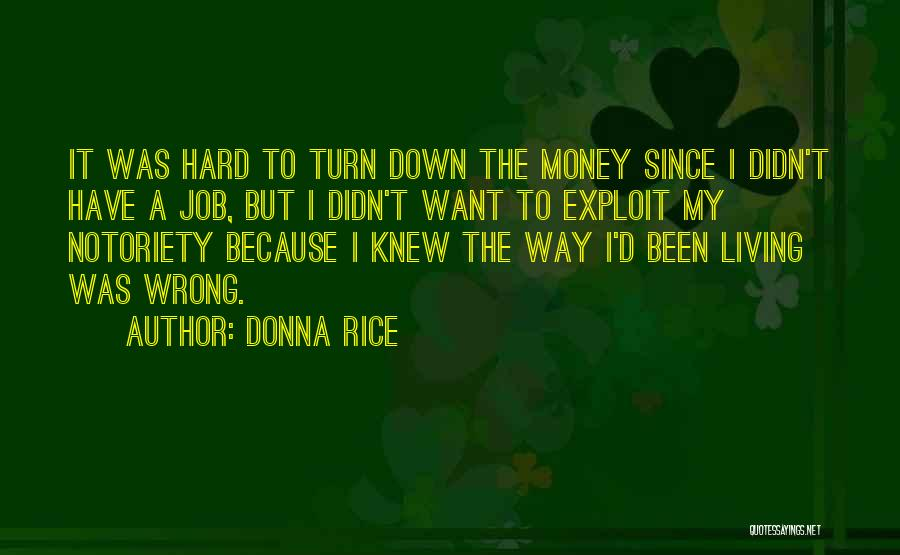 Notoriety Quotes By Donna Rice