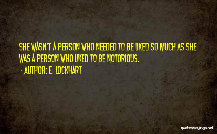 Notoriety Quotes By E. Lockhart