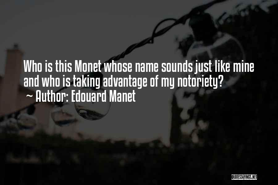 Notoriety Quotes By Edouard Manet