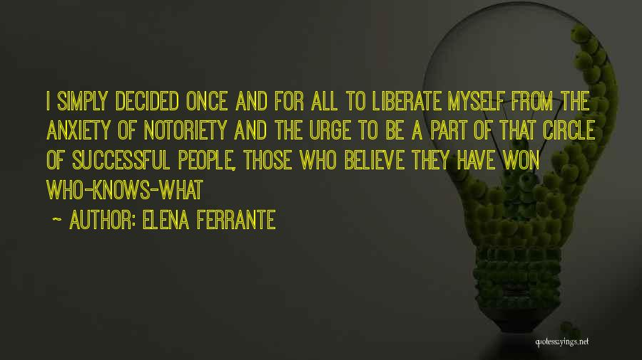 Notoriety Quotes By Elena Ferrante
