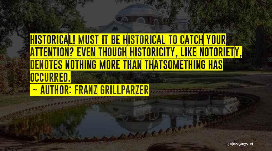 Notoriety Quotes By Franz Grillparzer