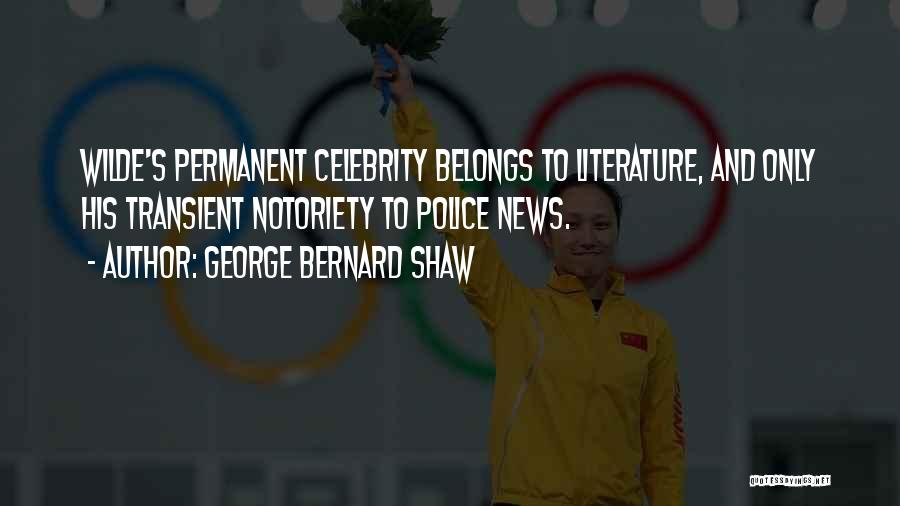 Notoriety Quotes By George Bernard Shaw