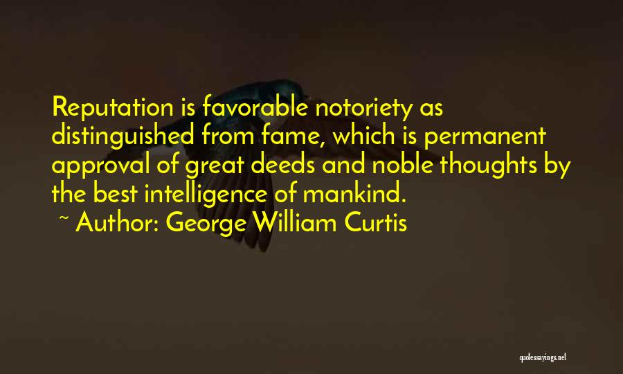 Notoriety Quotes By George William Curtis