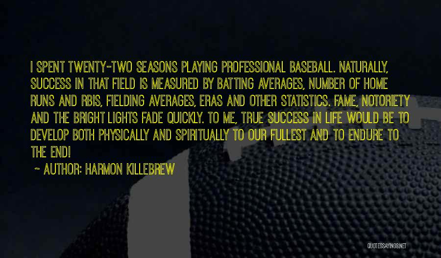 Notoriety Quotes By Harmon Killebrew