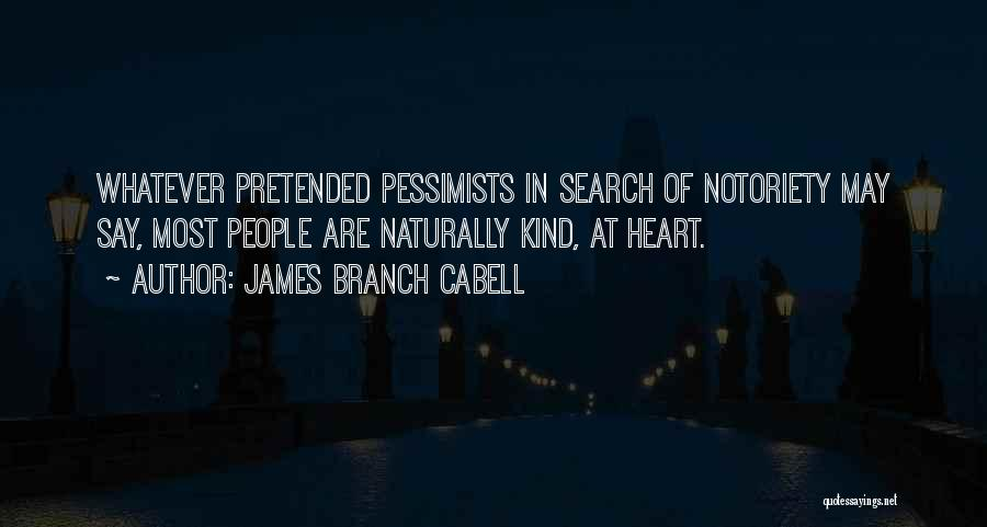Notoriety Quotes By James Branch Cabell