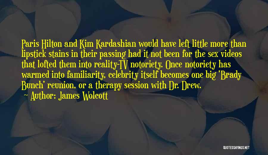 Notoriety Quotes By James Wolcott