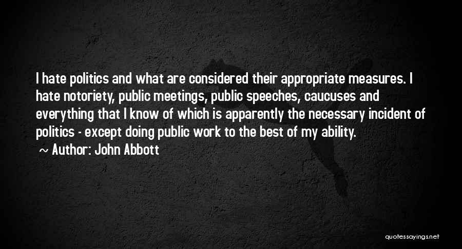 Notoriety Quotes By John Abbott