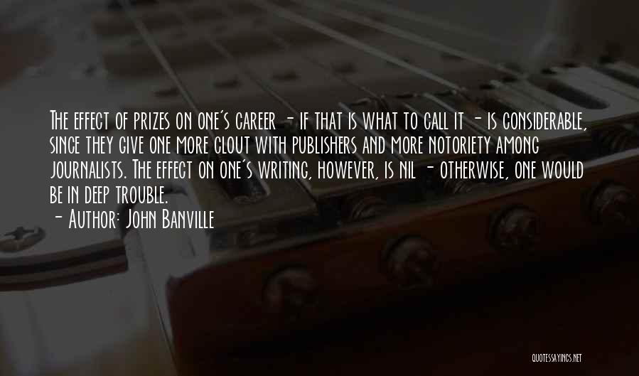 Notoriety Quotes By John Banville