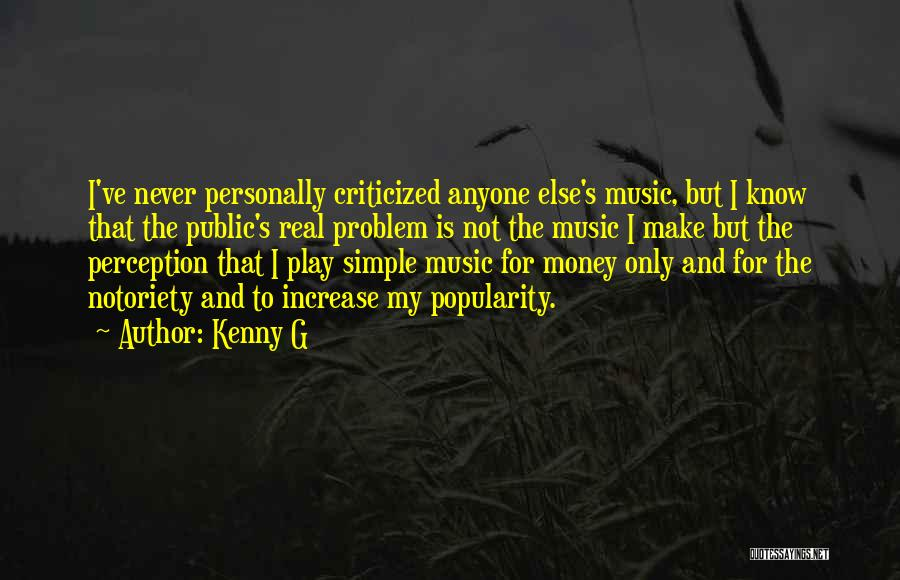 Notoriety Quotes By Kenny G