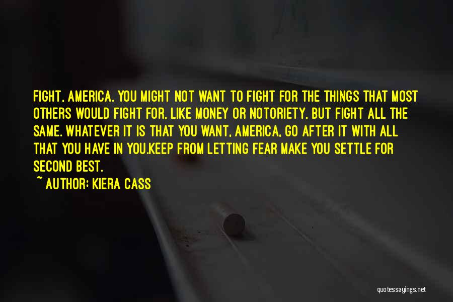 Notoriety Quotes By Kiera Cass