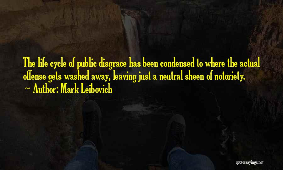 Notoriety Quotes By Mark Leibovich
