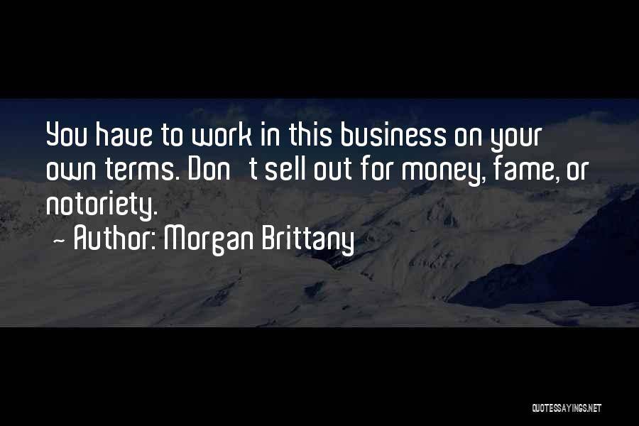 Notoriety Quotes By Morgan Brittany
