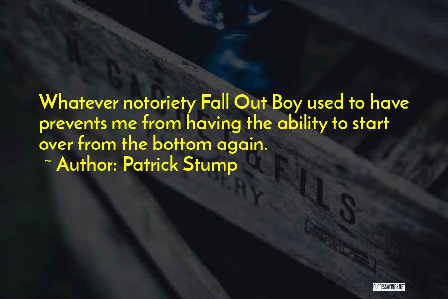 Notoriety Quotes By Patrick Stump