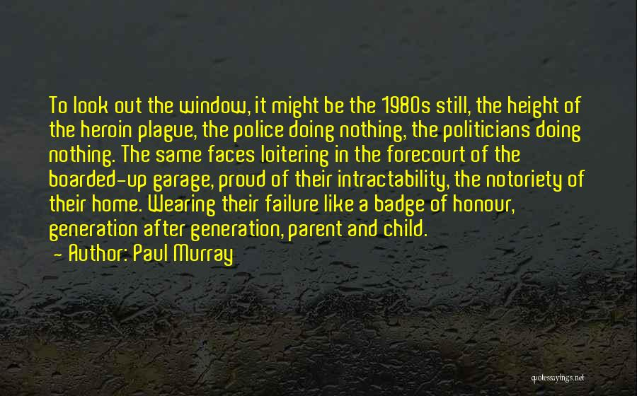 Notoriety Quotes By Paul Murray