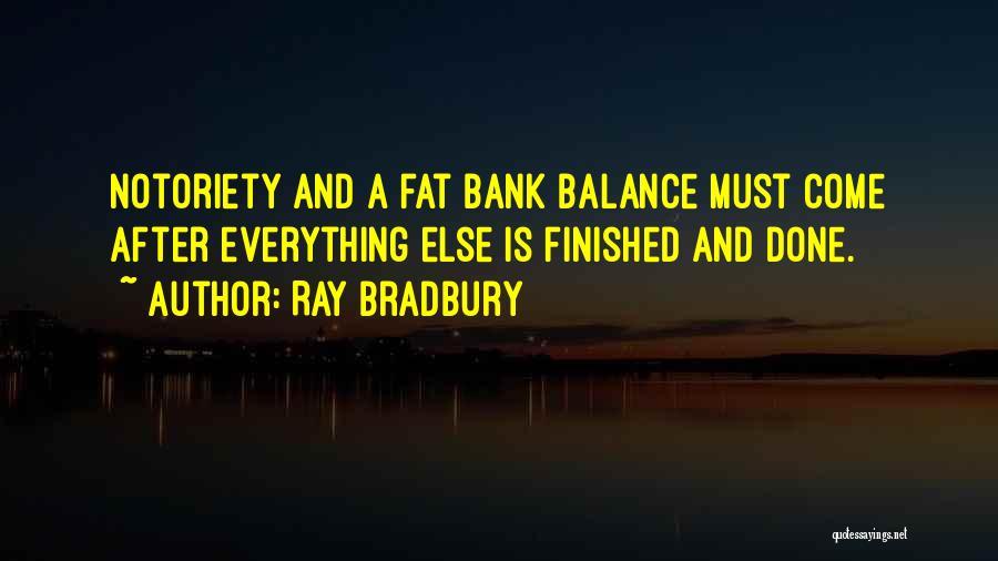 Notoriety Quotes By Ray Bradbury