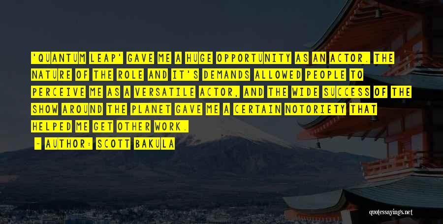 Notoriety Quotes By Scott Bakula