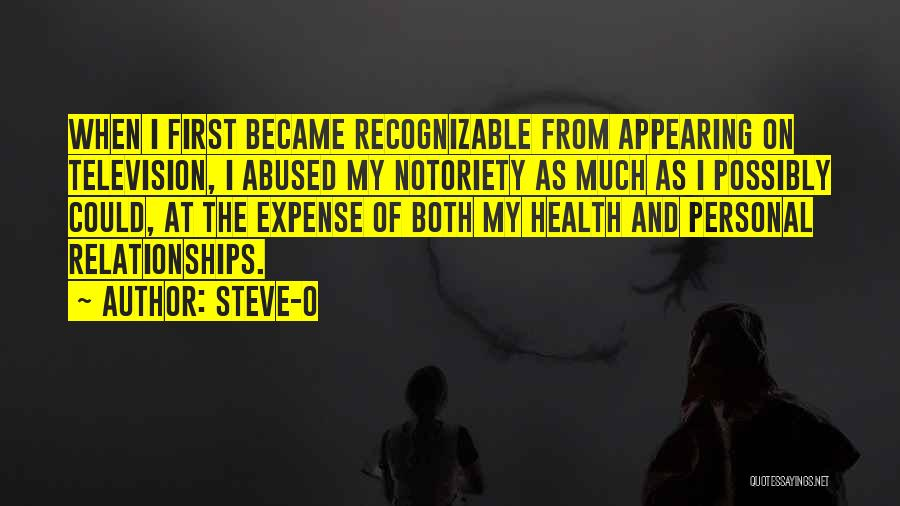 Notoriety Quotes By Steve-O