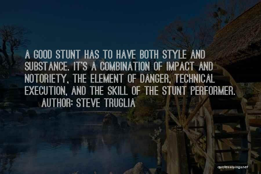 Notoriety Quotes By Steve Truglia