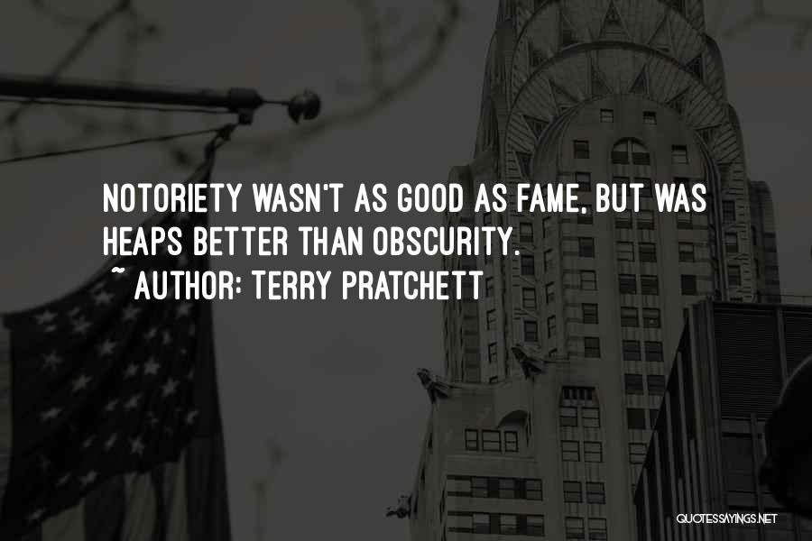 Notoriety Quotes By Terry Pratchett