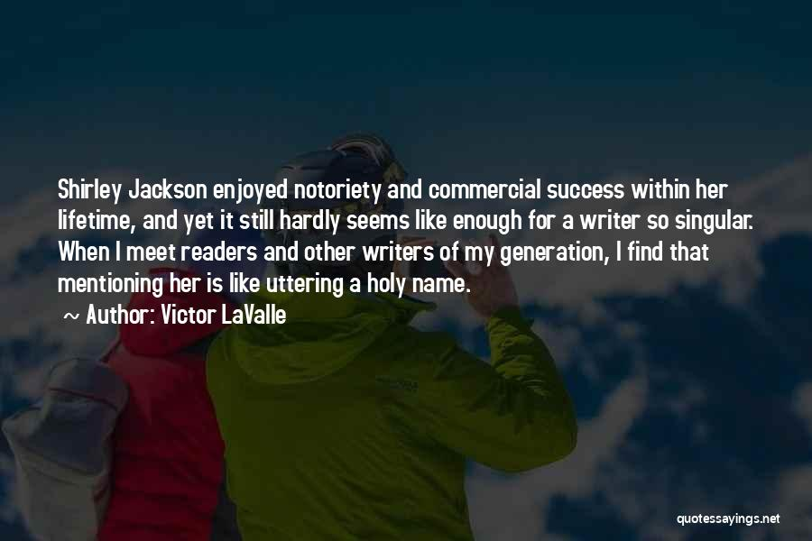 Notoriety Quotes By Victor LaValle