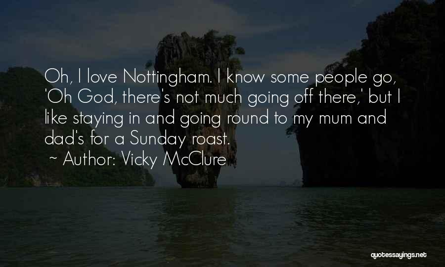 Nottingham Quotes By Vicky McClure
