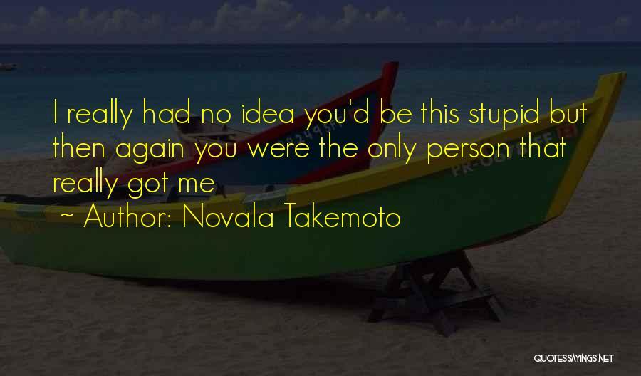 Novala Takemoto Quotes 2236518