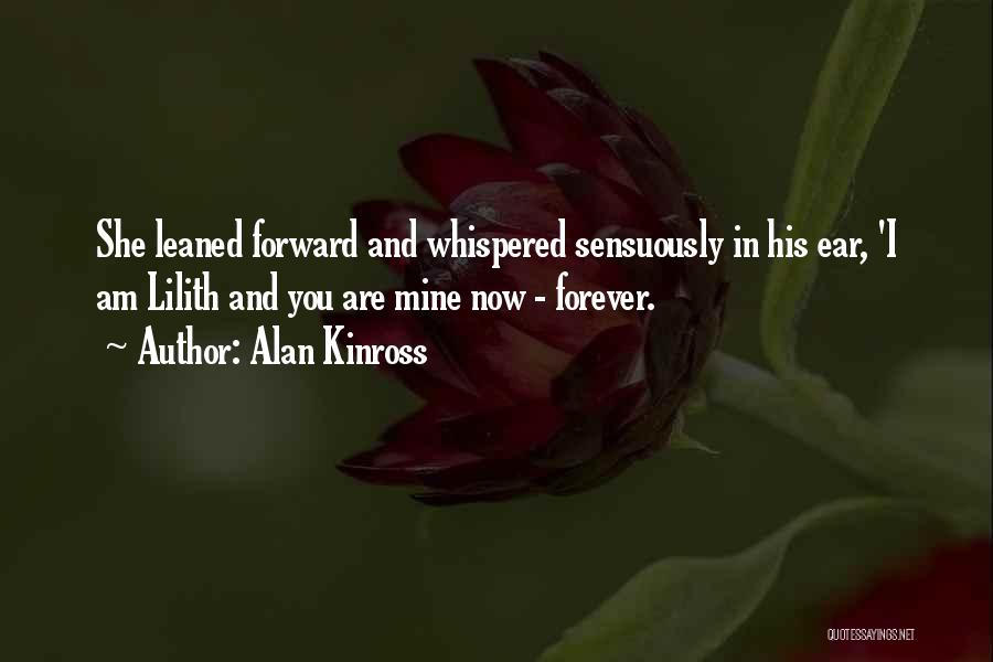 Now And Forever Quotes By Alan Kinross