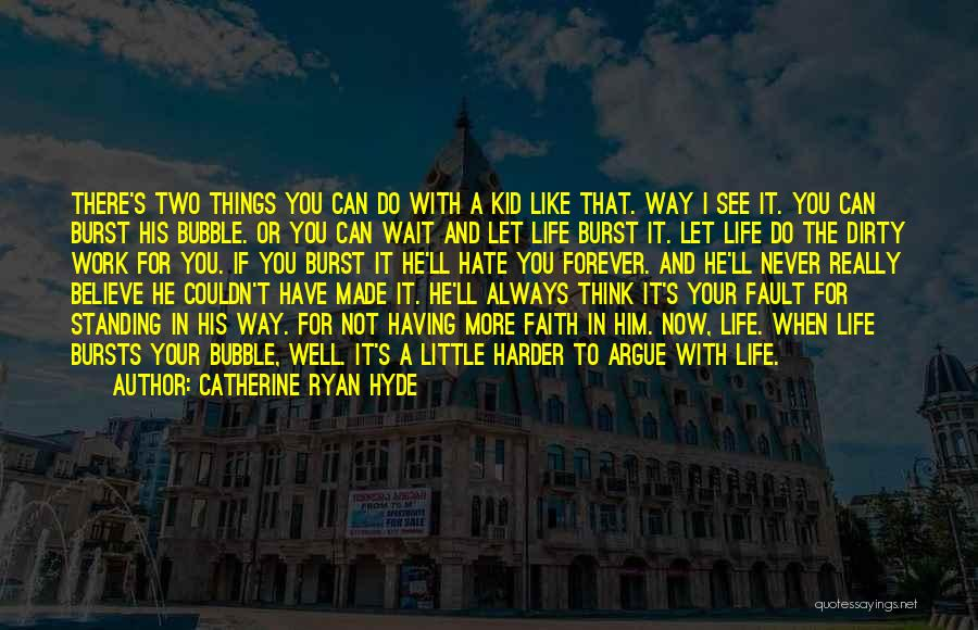 Now And Forever Quotes By Catherine Ryan Hyde