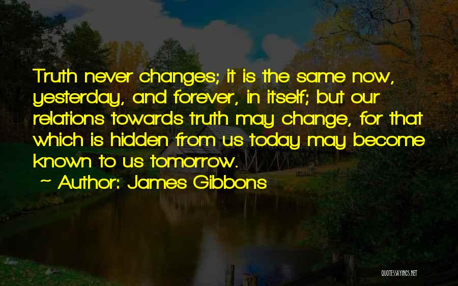 Now And Forever Quotes By James Gibbons