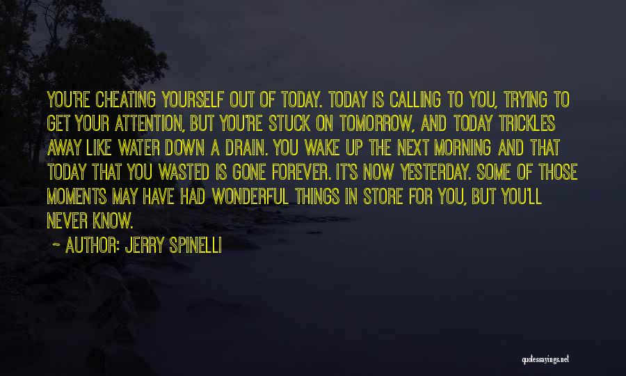 Now And Forever Quotes By Jerry Spinelli